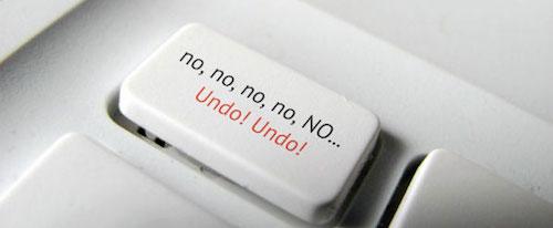 Oh! No! No! Undo, undo...