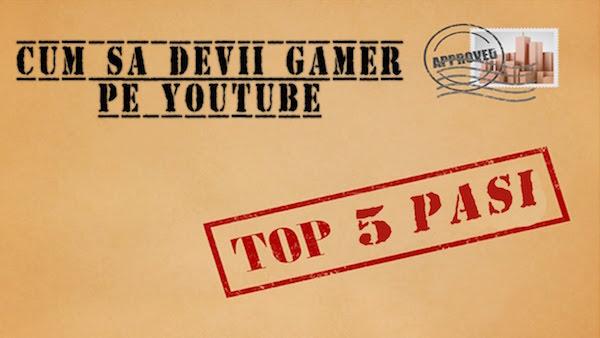 Cum sa devii un gamer celebru pe youtube