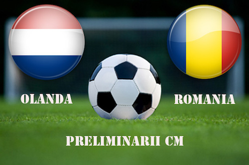Preliminarii CM 2014 - Olanda vs. Romania